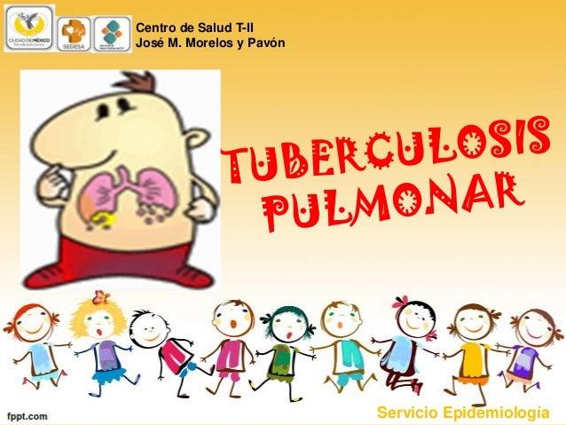 Centro de Salud T-II José M. Morelos y Pavón Servicio Epidemiología