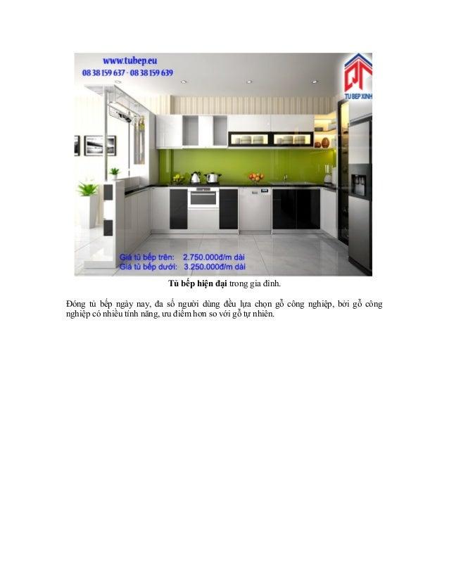 Tủ bếp hiện đại trong gia đình. Đóng tủ bếp ngày nay, đa số người dùng đều lựa chọn gỗ công nghiệp, bởi gỗ công nghiệp có ...