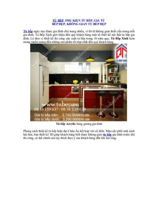 TỦ BẾP, PHỤ KIỆN TỦ BẾP, GIÁ TỦ BẾP ĐẸP, KHÔNG GIAN TỦ BẾP ĐẸP Tủ bếp ngày nay được gia đình chú trọng nhiều, vì đó là khô...