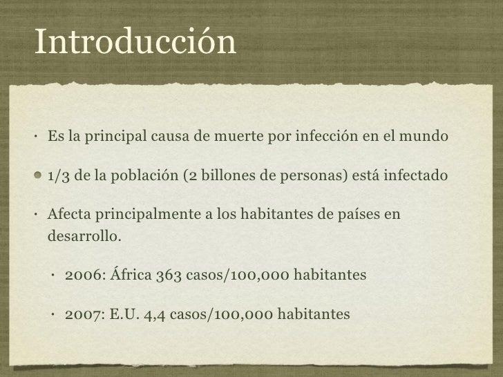 Introducción <ul><li>Es la principal causa de muerte por infección en el mundo  </li></ul><ul><li>1/3 de la población (2 b...