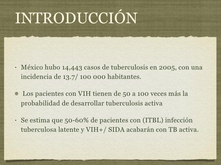 INTRODUCCIÓN <ul><li>México hubo 14,443 casos de tuberculosis en 2005, con una incidencia de 13.7/ 100 000 habitantes.  </...
