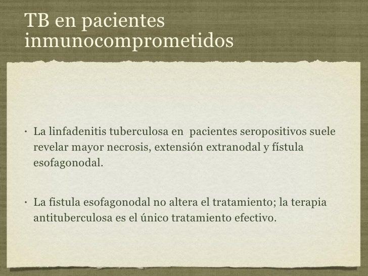 TB en pacientes inmunocomprometidos <ul><li>La linfadenitis tuberculosa en  pacientes seropositivos suele revelar mayor ne...