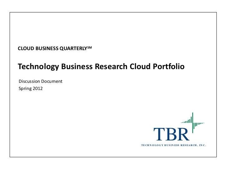 CLOUD BUSINESS QUARTERLYSMTechnology Business Research Cloud PortfolioDiscussion DocumentSpring 2012                      ...