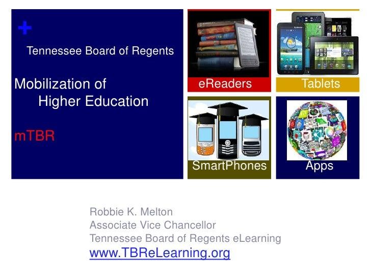Tennessee Board of RegentsMobilization of      Higher EducationmTBR<br />Tablets<br />eReaders<br />    Apps<br />Smar...