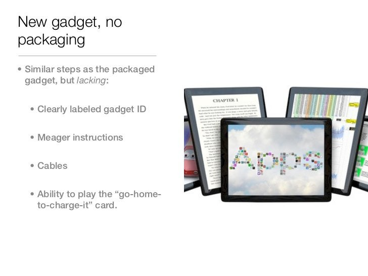 New gadget, nopackaging• Similar steps as the packaged  gadget, but lacking:  • Clearly labeled gadget ID  • Meager instru...