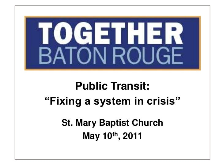 """Public Transit:<br />""""Fixing a system in crisis""""<br />St. Mary Baptist Church<br />May 10th, 2011<br />"""