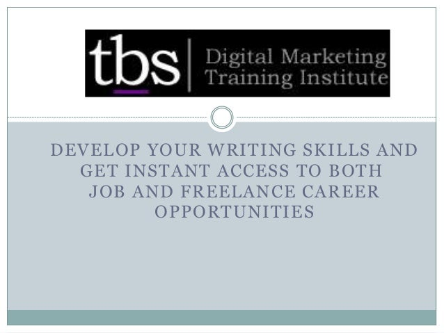 DEVELOP YOUR WRITING SKILLS AND GET INSTANT ACCESS TO BOTH JOB AND FREELANCE CAREER OPPORTUNITIES