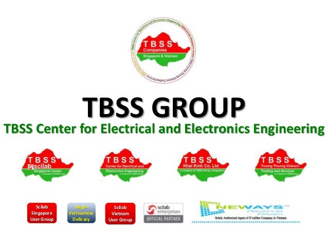 TBSS GROUP TBSS Center for Electrical and Electronics Engineering Scilab Singapore User Group Saigon Vietnamese Delicacy S...