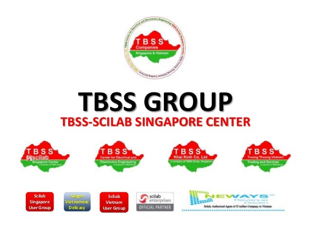 TBSS GROUP TBSS-SCILAB SINGAPORE CENTER Scilab Singapore User Group Saigon Vietnamese Delicacy Scliab Vietnam User Group