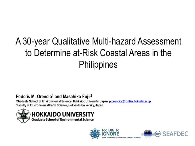 A 30-year Qualitative Multi-hazard Assessment to Determine at-Risk Coastal Areas in the Philippines Pedcris M. Orencio1 an...