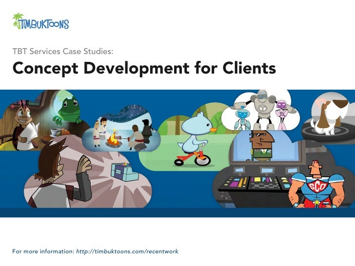 TBT Services Case Studies:Concept Development for ClientsFor more information: http://timbuktoons.com/recentwork
