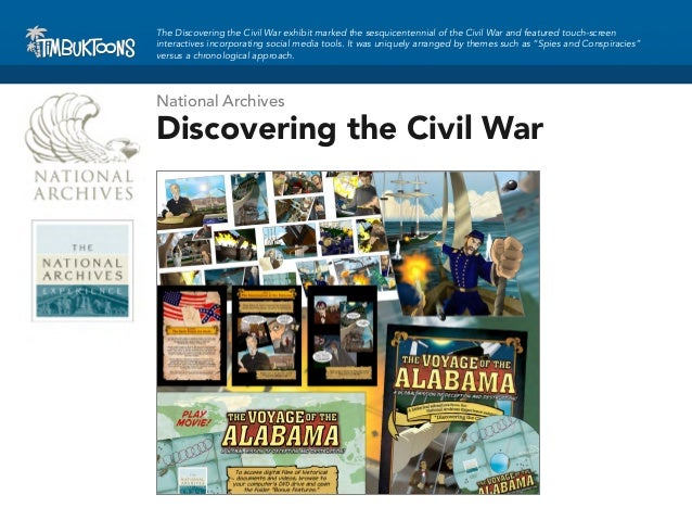 The Discovering the Civil War exhibit marked the sesquicentennial of the Civil War and featured touch-screeninteractives i...