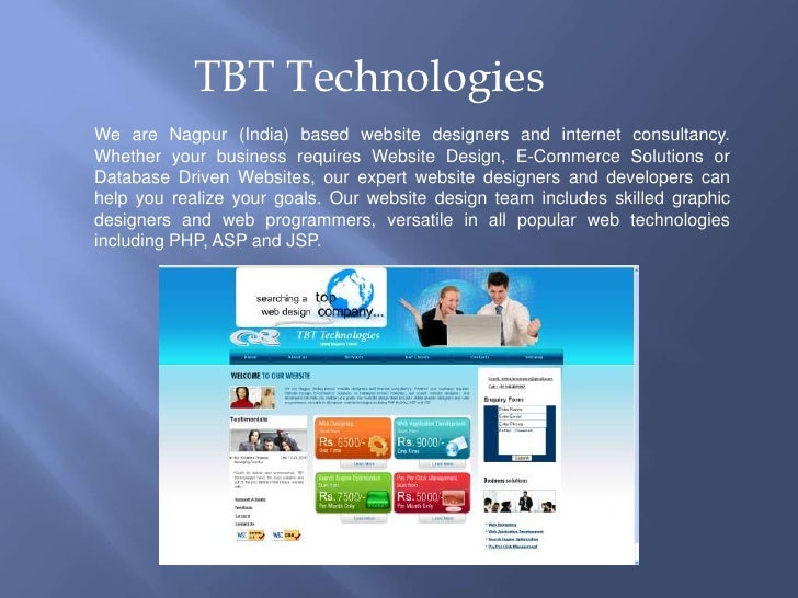 TBT Technologies<br />We are Nagpur (India) based website designers and internet consultancy. Whether your business requir...