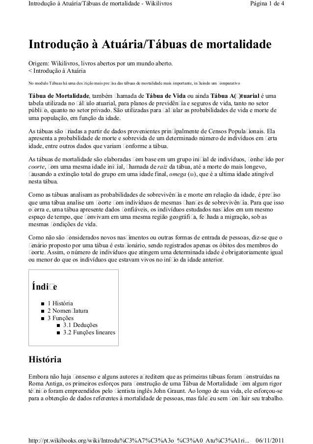 Introdução à Atuária/Tábuas de mortalidade Origem: Wikilivros, livros abertos por um mundo aberto. < Introdução à Atuária ...