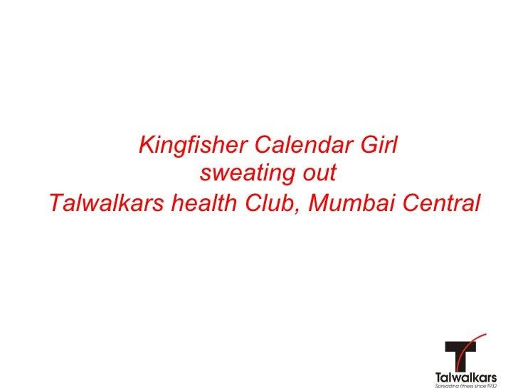 Kingfisher Calendar Girl  sweating out  Talwalkars health Club, Mumbai Central