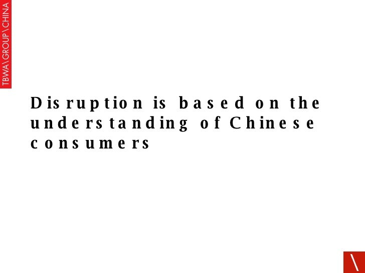 Disruption is based on the understanding of Chinese consumers