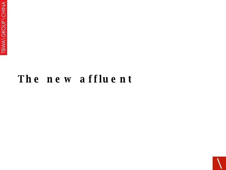 The new affluent