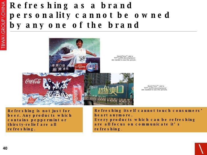 Refreshing as a brand personality cannot be owned by any one of the brand Refreshing   is not just for beer. Any products ...