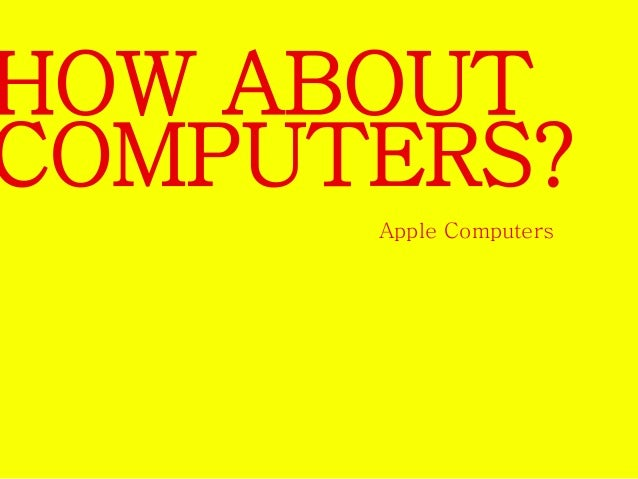 Convention: In high  technology  products,  communication  must revolve  around product  features  Vision:  Apple is  the ...