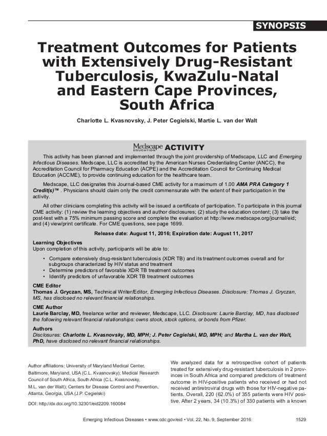 We analyzed data for a retrospective cohort of patients treated for extensively drug-resistant tuberculosis in 2 prov- inc...