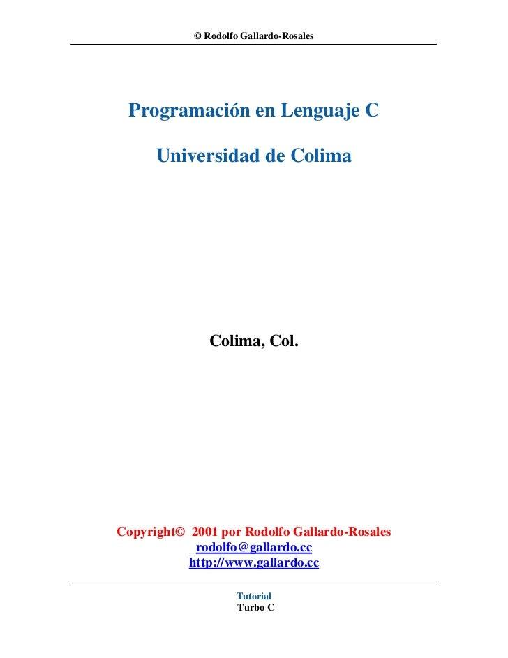 © Rodolfo Gallardo-Rosales Programación en Lenguaje C      Universidad de Colima               Colima, Col.Copyright© 2001...