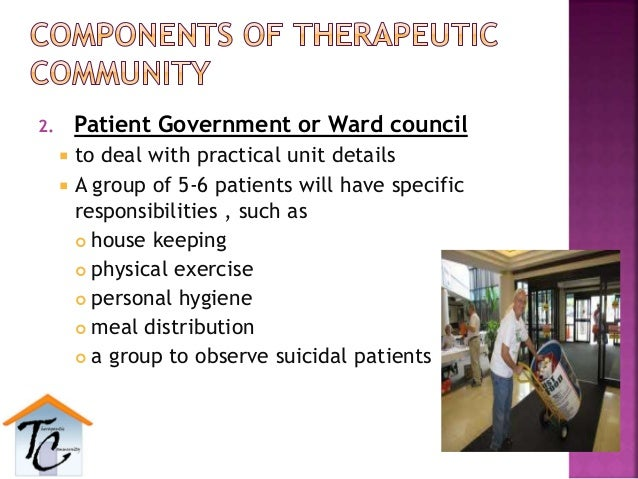 2. Patient Government or Ward council  to deal with practical unit details  A group of 5-6 patients will have specific r...