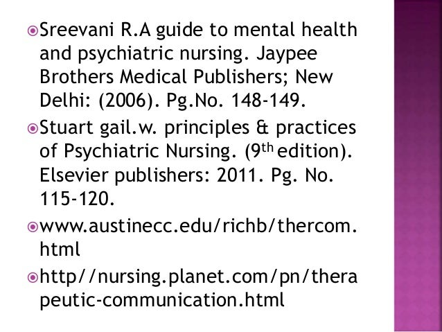 Sreevani R.A guide to mental health and psychiatric nursing. Jaypee Brothers Medical Publishers; New Delhi: (2006). Pg.No...