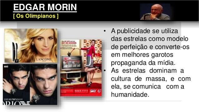 • A publicidade se utiliza das estrelas como modelo de perfeição e converte-os em melhores garotos propaganda da mídia. • ...