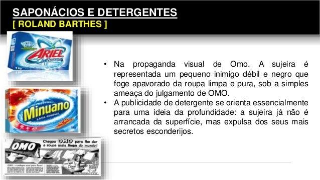 SAPONÁCIOS E DETERGENTES [ ROLAND BARTHES ] • Na propaganda visual de Omo. A sujeira é representada um pequeno inimigo déb...