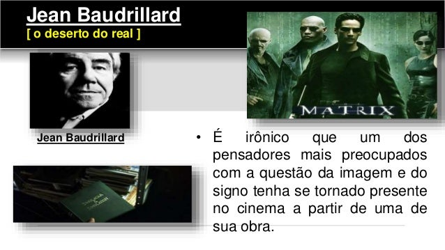 Jean Baudrillard [ o deserto do real ] • É irônico que um dos pensadores mais preocupados com a questão da imagem e do sig...