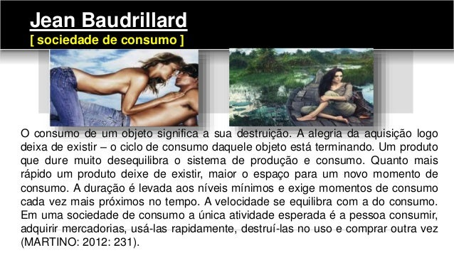 O consumo de um objeto significa a sua destruição. A alegria da aquisição logo deixa de existir – o ciclo de consumo daque...