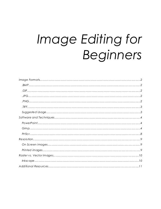 Image Editing forBeginnersImage Formats......................................................................................
