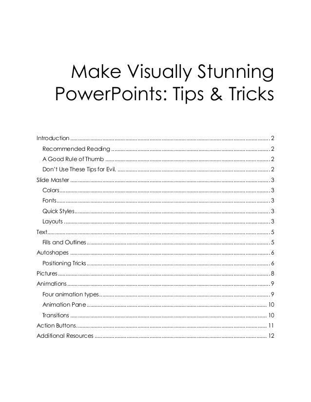 Make Visually StunningPowerPoints: Tips & TricksIntroduction.................................................................