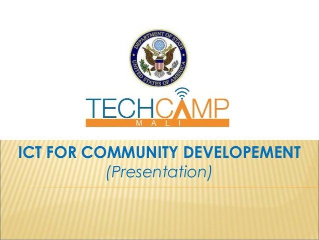 ICT FOR COMMUNITY DEVELOPEMENT (Presentation)