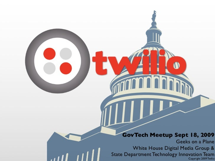GovTech Meetup Sept 18, 2009                            Geeks on a Plane          White House Digital Media Group & State ...