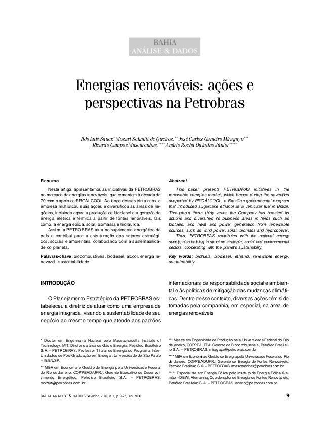 BAHIA ANÁLISE & DADOS Salvador, v. 16, n. 1, p. 9-22, jun. 2006 9 Energias renováveis: ações e perspectivas na Petrobras I...