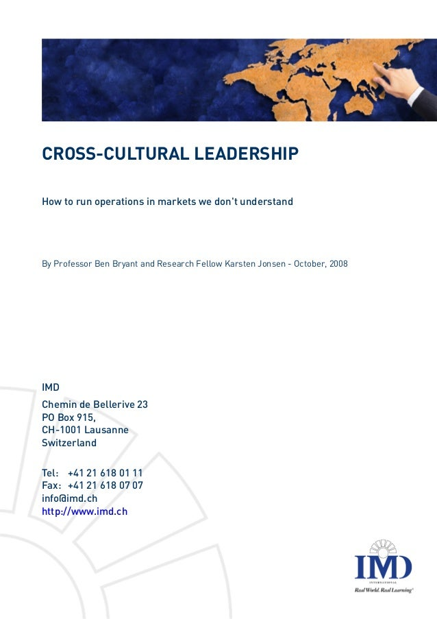 CROSS-CULTURAL LEADERSHIPHow to run operations in markets we dont understandBy Professor Ben Bryant and Research Fellow Ka...
