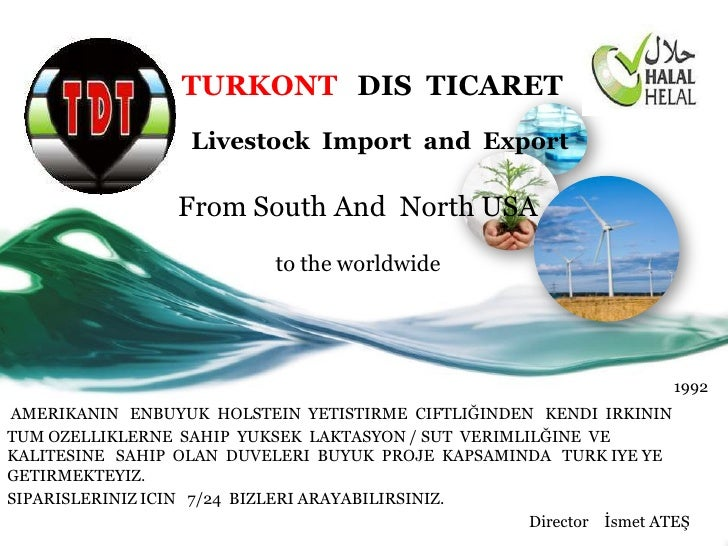 TURKONT DIS TICARET                   Livestock Import and Export                  From South And North USA               ...