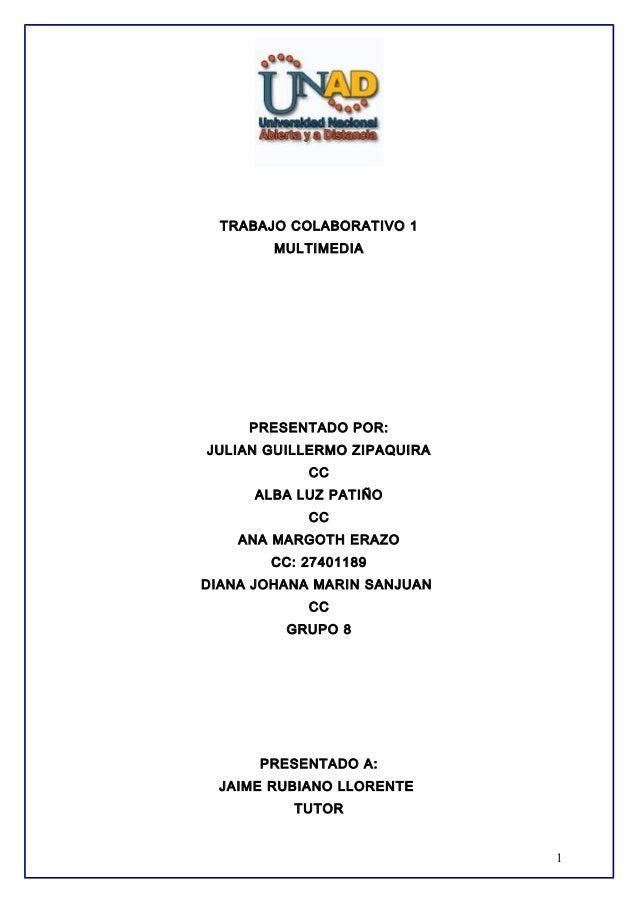 TRABAJO COLABORATIVO 1 MULTIMEDIA  PRESENTADO POR: JULIAN GUILLERMO ZIPAQUIRA CC ALBA LUZ PATIÑO CC ANA MARGOTH ERAZO CC: ...