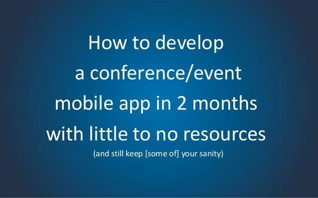 How to develop a conference/event mobile app in 2 months with little to no resources (and still keep [some of] your sanity...