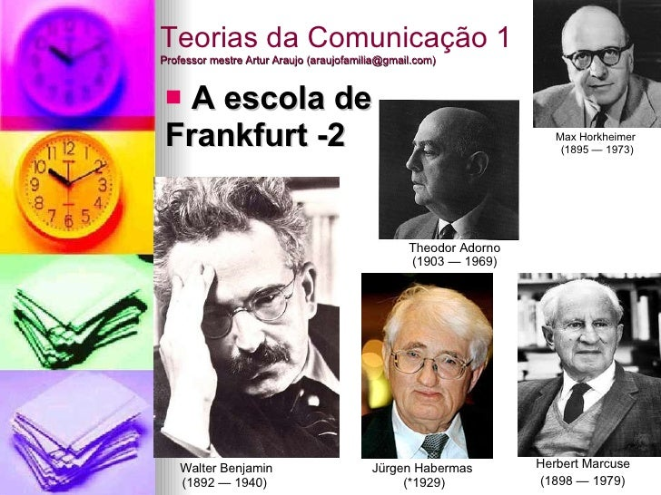 Teorias da Comunicação 1 Professor mestre Artur Araujo (araujofamilia@gmail.com) <ul><li>A escola de Frankfurt -2 </li></u...