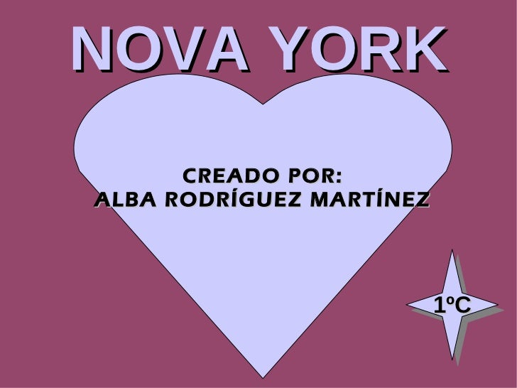 NOVA YORK CREADO POR: ALBA RODRÍGUEZ MARTÍNEZ 1ºC