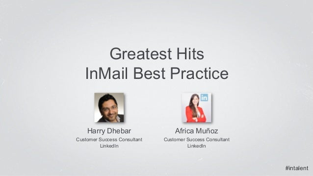 Greatest Hits  InMail Best Practice  Africa Muñoz  Customer Success Consultant  LinkedIn  Harry Dhebar  Customer Success C...