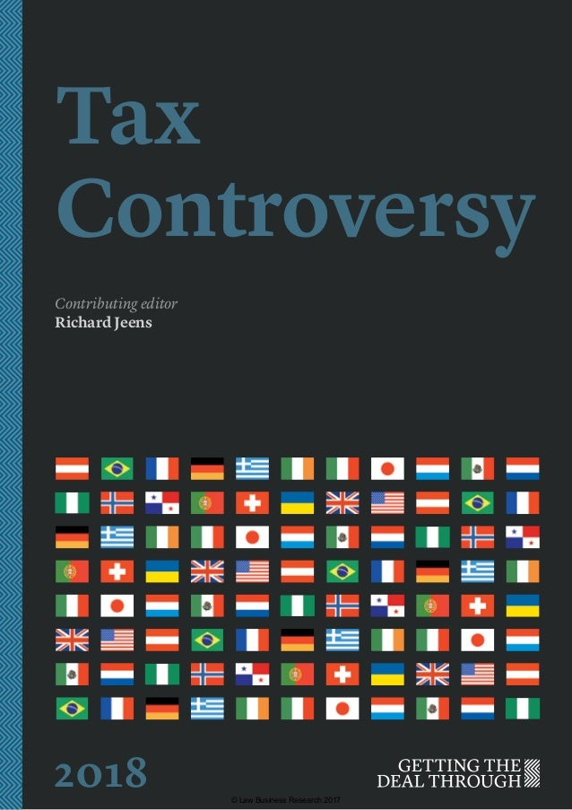 Tax Controversy Contributing editor Richard Jeens 2018 © Law Business Research 2017