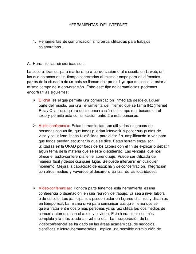 HERRAMIENTAS DEL INTERNET  1. Herramientas de comunicación sincrónica utilizadas para trabajos  colaborativos.  A. Herrami...