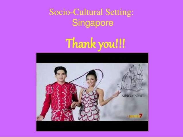 a socio cultural analysis of singapore Singapore nutrition & dietetics association (snda) wwwsndaorgsg the snda is a professional organization made up of dietitians and nutritionists from various industries including hospitals, foodservice, research and education.