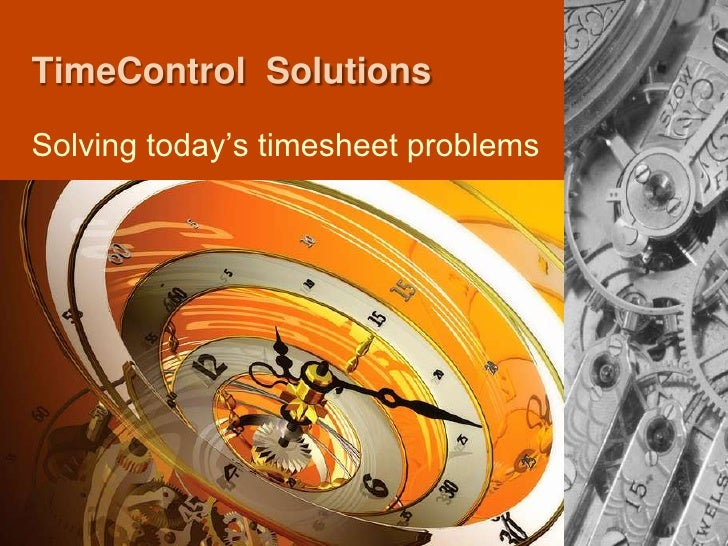 TimeControl  Solutions<br />Solving today's timesheet problems<br />
