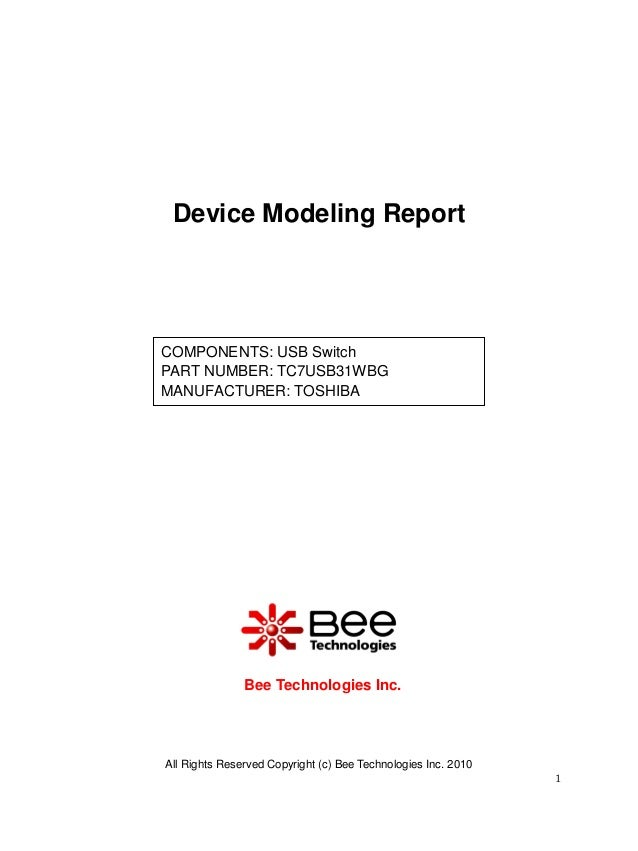 All Rights Reserved Copyright (c) Bee Technologies Inc. 2010 1 COMPONENTS: USB Switch PART NUMBER: TC7USB31WBG MANUFACTURE...