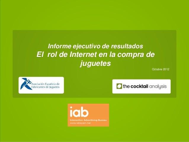 Informe ejecutivo de resultadosEl rol de Internet en la compra de             juguetes                                    ...