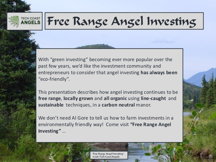 """Free Range Angel InvestingWith """"green investing"""" becoming ever more popular over thepast few years, we'd like the investme..."""
